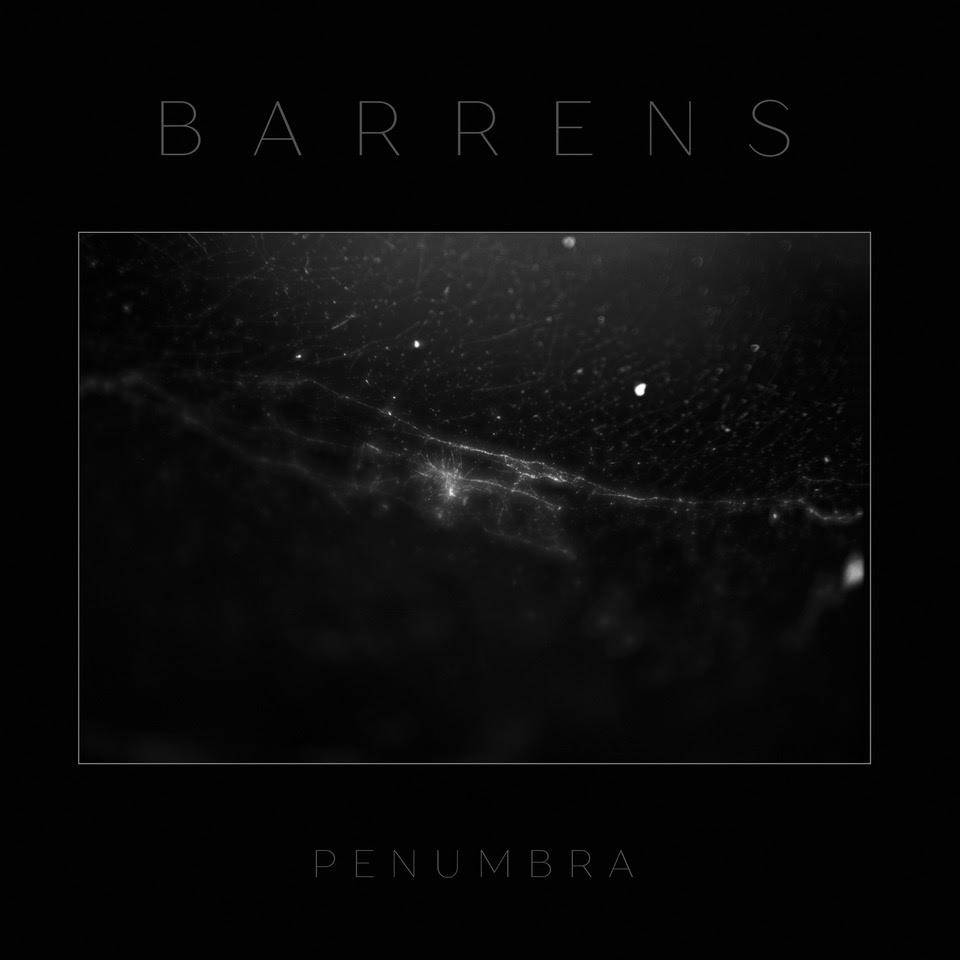 Post-punk shivers – Barrens – Penumbra