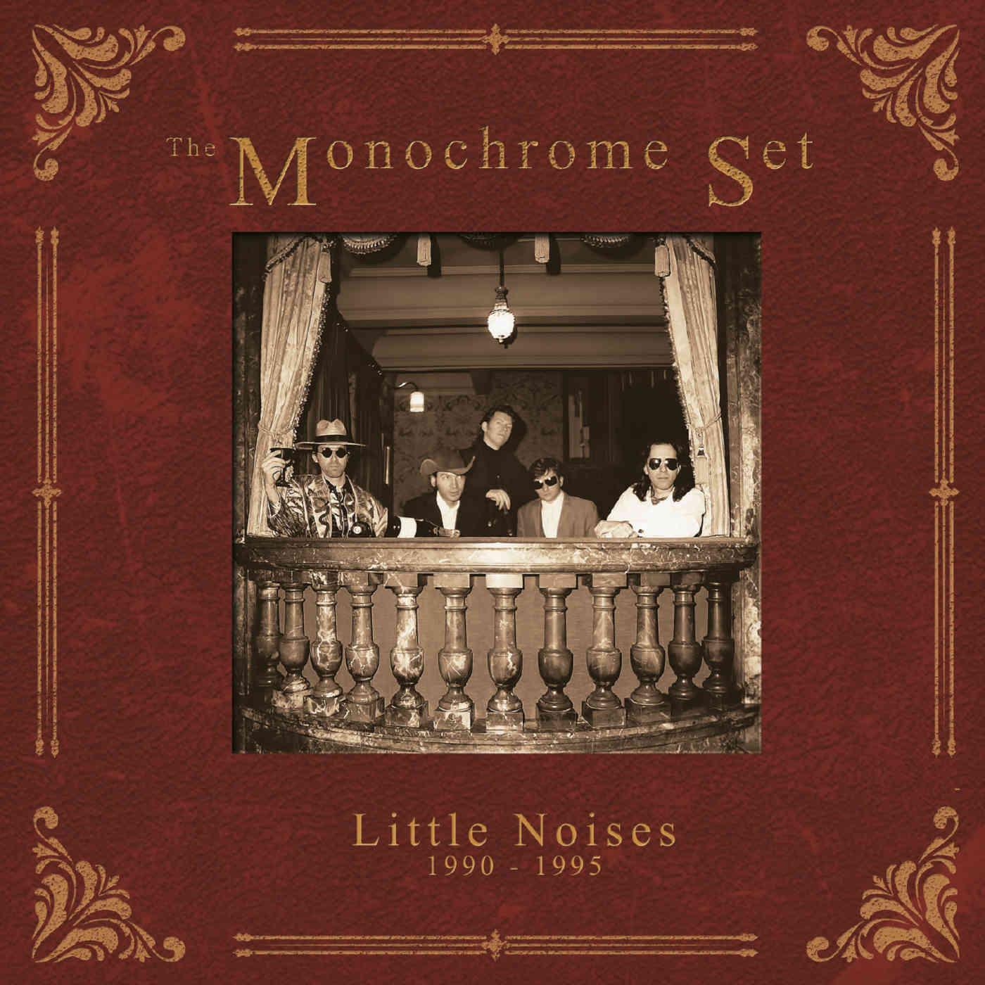 News – The Monochrome Set – Little Noises 1990 – 1995