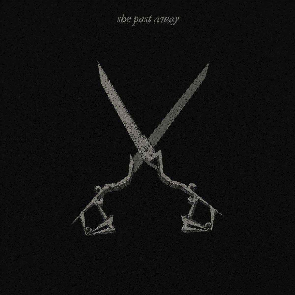 Post-punk shivers – She Past Away – X