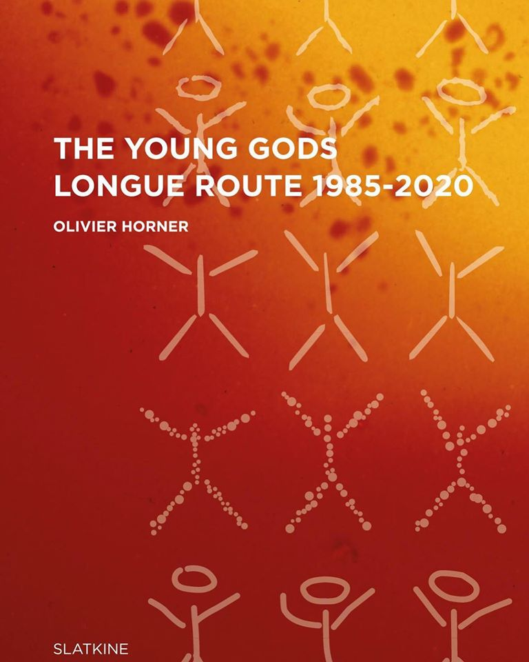 News Littéraires – The Young Gods – Longue Route 1985-2020 – Horner Olivier
