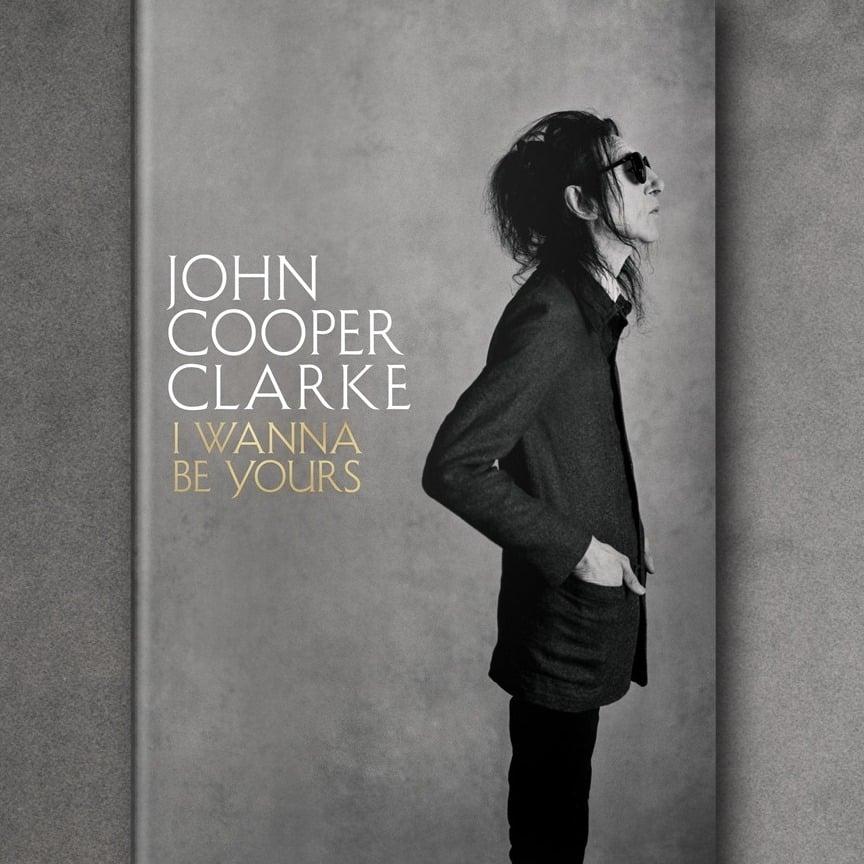 News Littéraires – John Cooper Clarke – I Wanna Be Yours