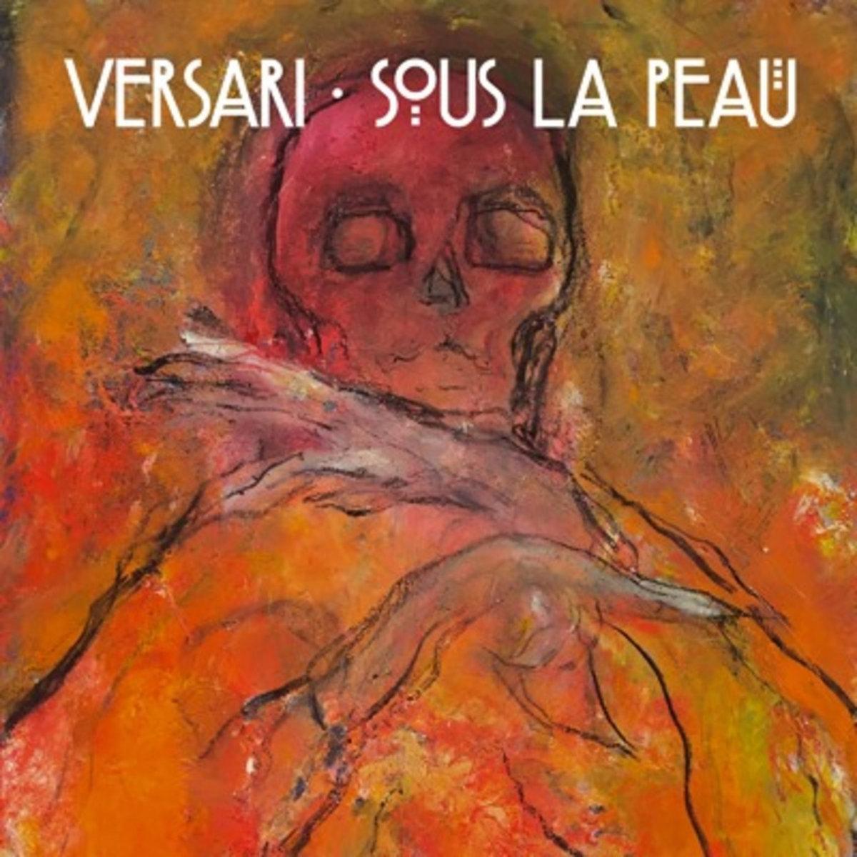 Post-punk shivers – Versari – Sous la peau