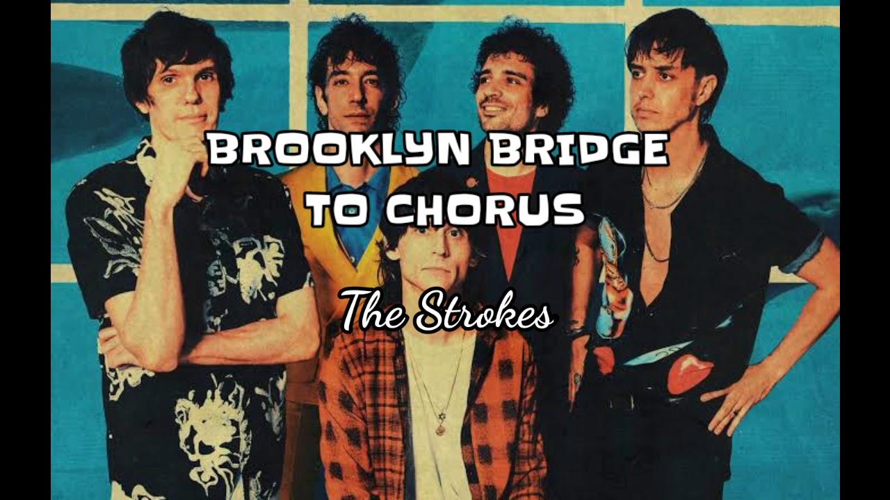 News – The Strokes – Brooklyn Bridge To Chorus
