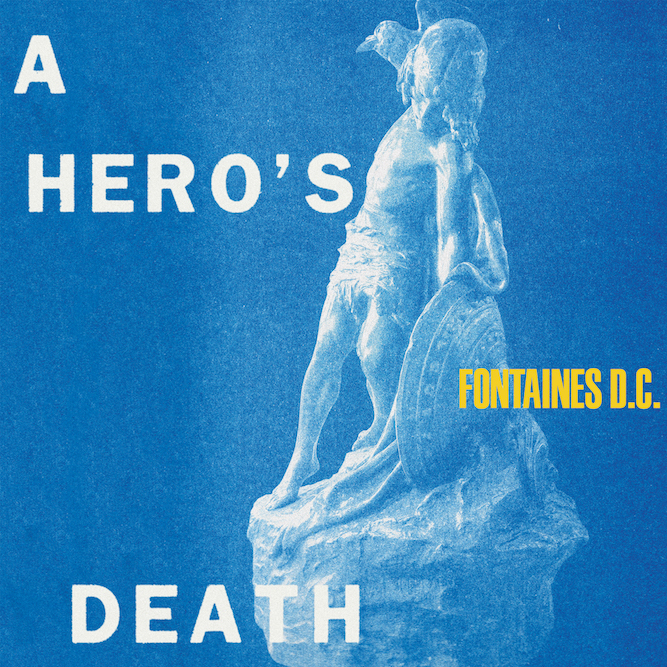 News – Fontaines D.C – A Hero's Death