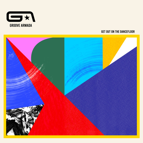 Electro News @ – Groove Armada – Get Out On The Dancefloor