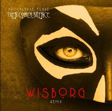 Post-punk shivers – Then Comes Silence – Apocalypse Flare – Wisborg remix