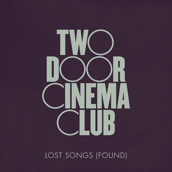 News – Two Door Cinema Club – Lost Songs (Found)