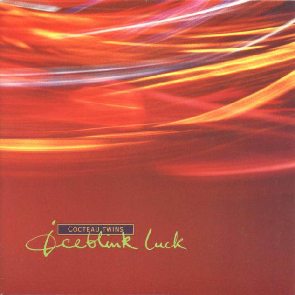 A side / B side – Cocteau Twins – Iceblink Luck (1990)