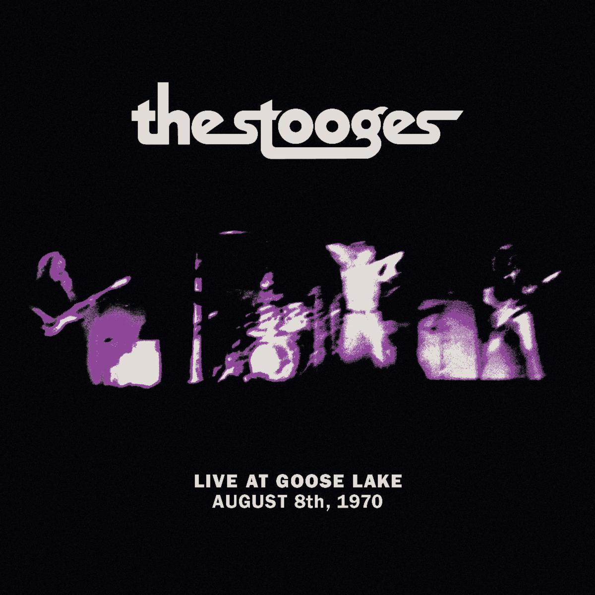 News – The Stooges Live at Goose Lake: August 8th, 1970