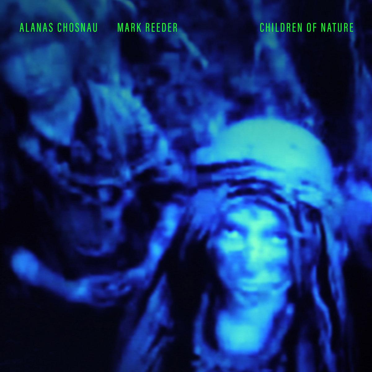 Single of the week – Alanas Chosnau & Mark Reeder – Children of Nature