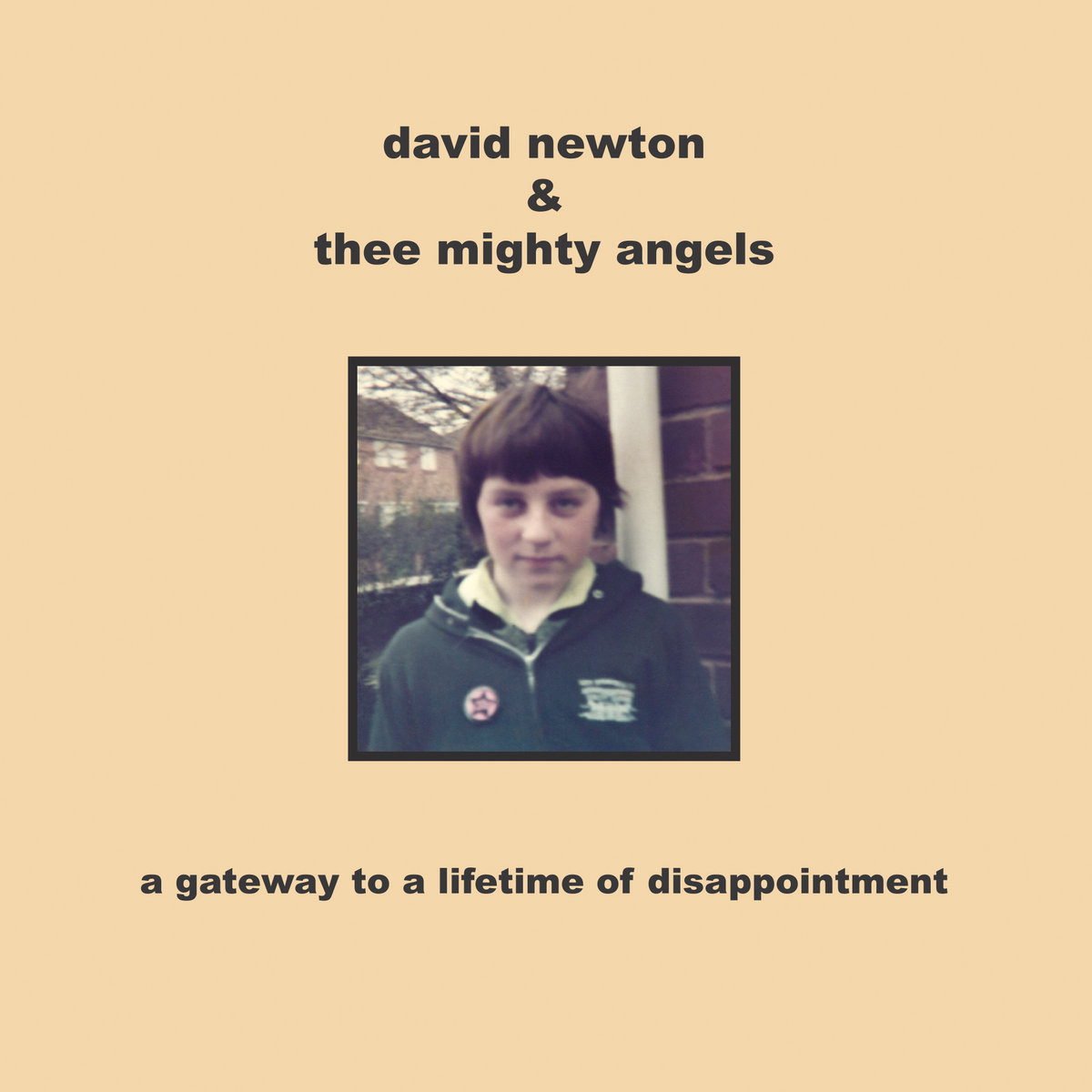 News – David Newton & Thee Mighty Angels – A gateway to a lifetime of disappointment