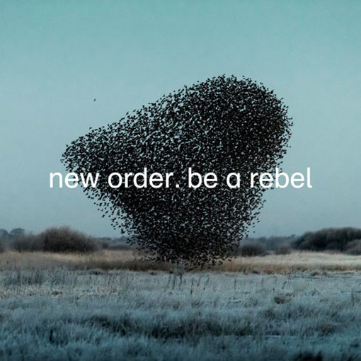 News – New Order – Be A Rebel