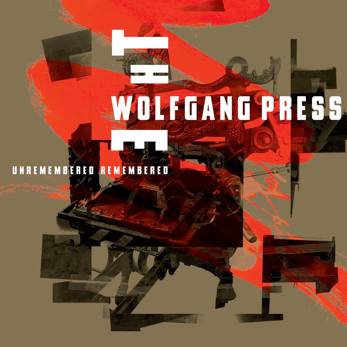 News – The Wolfgang Press  – Unremembered, Remembered