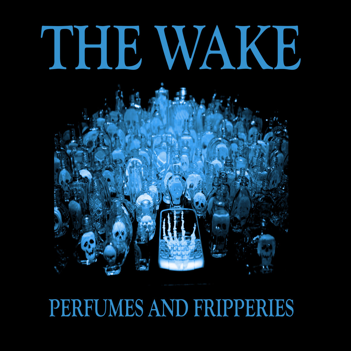 Post-punk shivers – The Wake – Perfumes and Fripperies