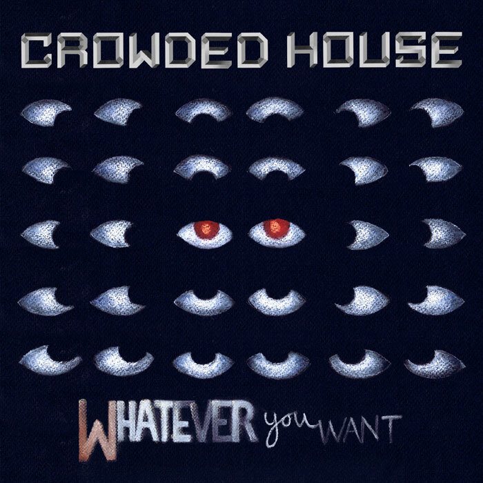 News – Crowded House – Whatever You Want