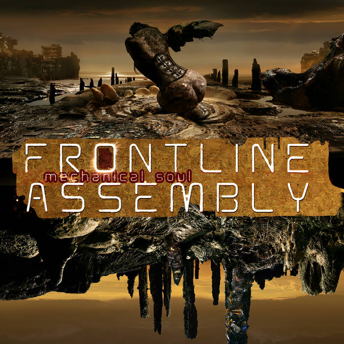 Electro News @ – Front Line Assembly – Mechanical Soul