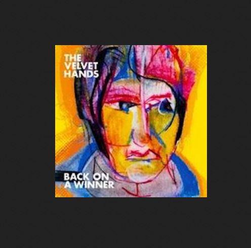Single of the week – The Velvet Hands – Back on a Winner
