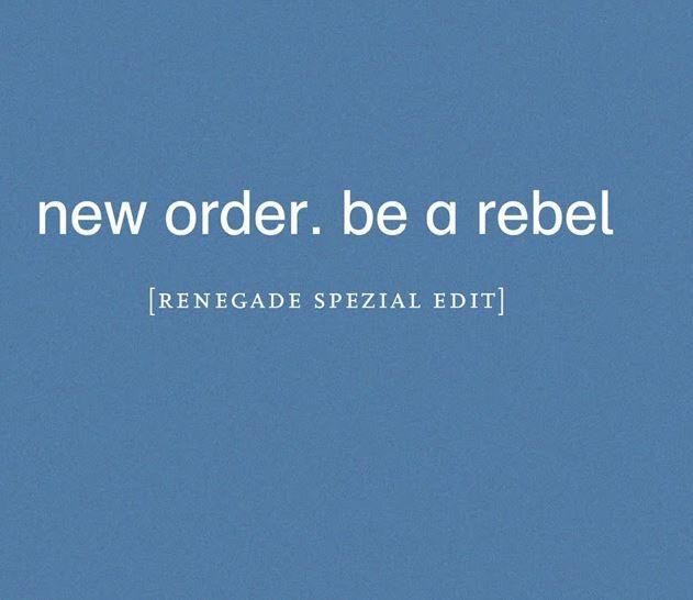 News – New Order – Be a Rebel (Renegade Spezial Edit)