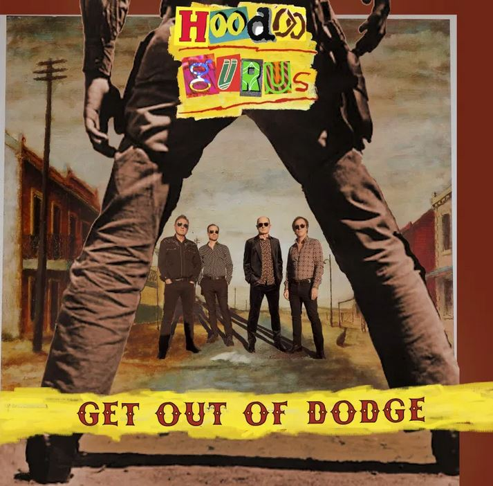 News – Hoodoo Gurus – Get Out of Dodge