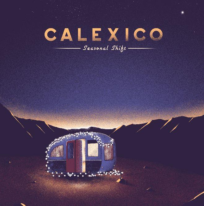 News – Calexico – Seasonal Shift