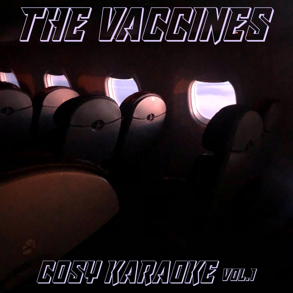 News – The Vaccines – Cosy Karaoke, Vol. 1