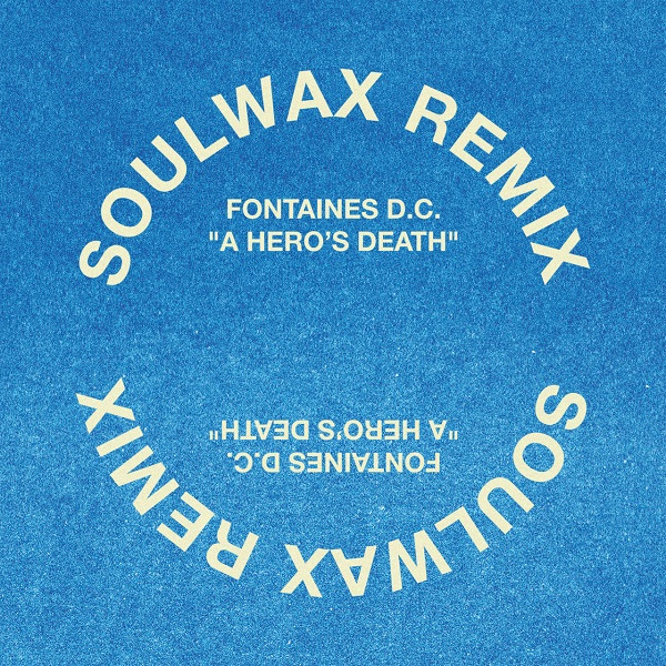 Electro News @ – Fontaines D.C. – A Hero's Death – Soulwax Remix