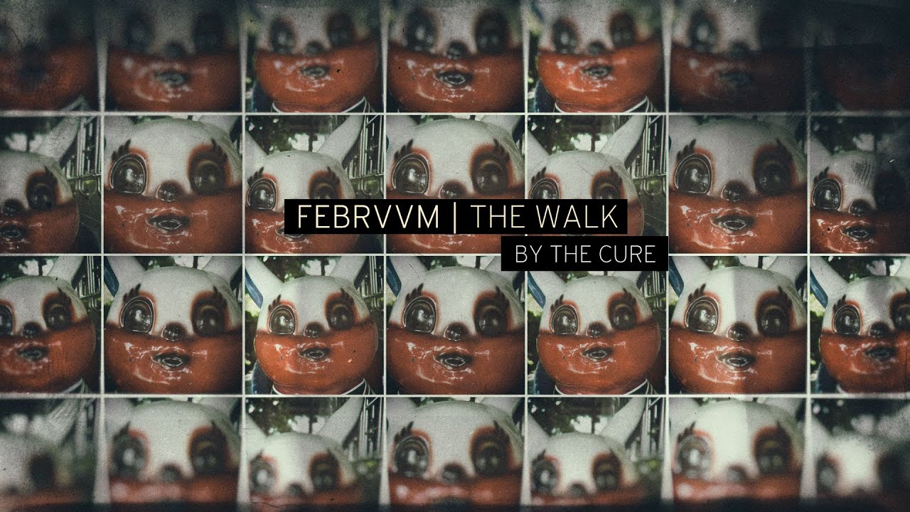News – FEBRVVM – The Walk (The Cure cover)