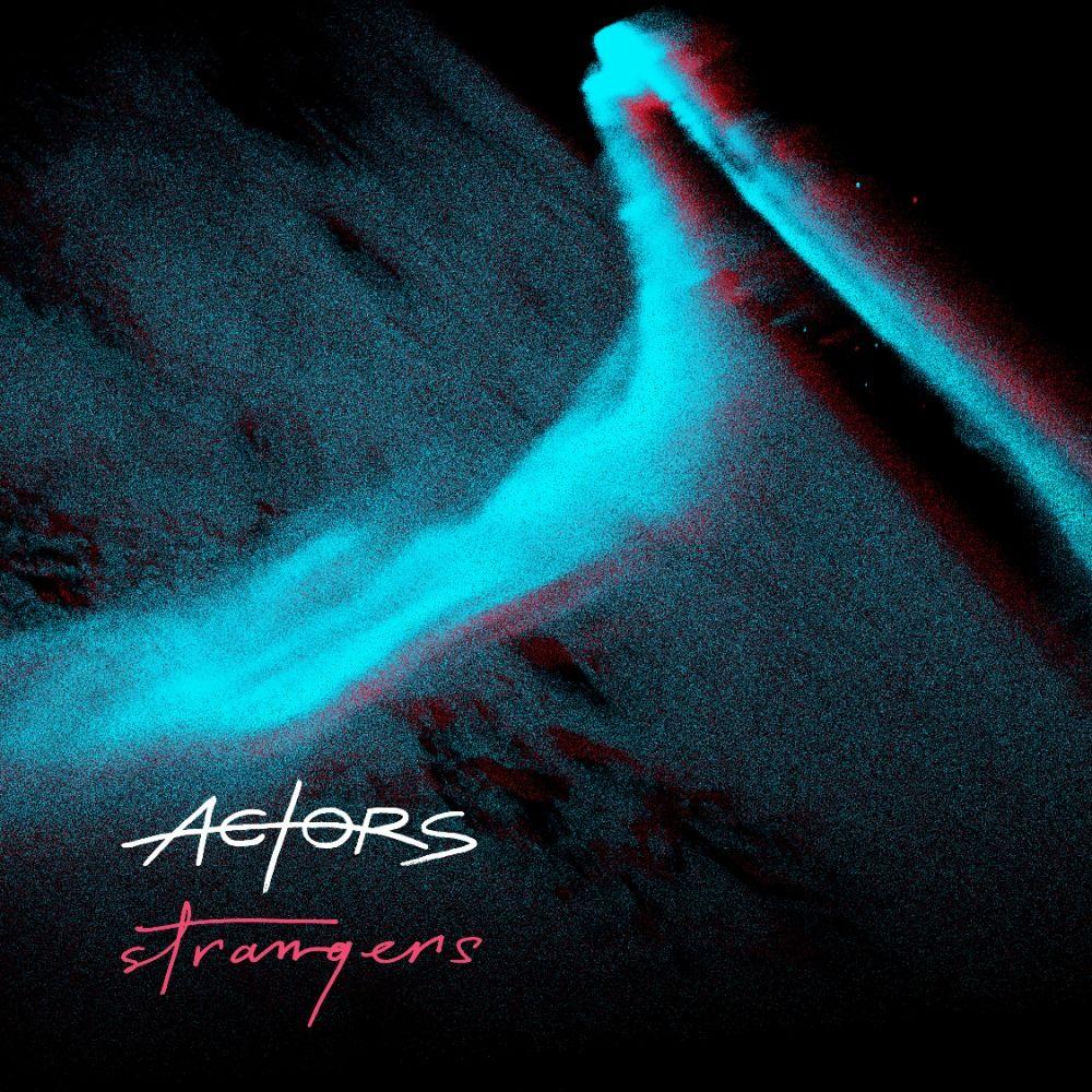 Single of the week – ACTORS – Strangers