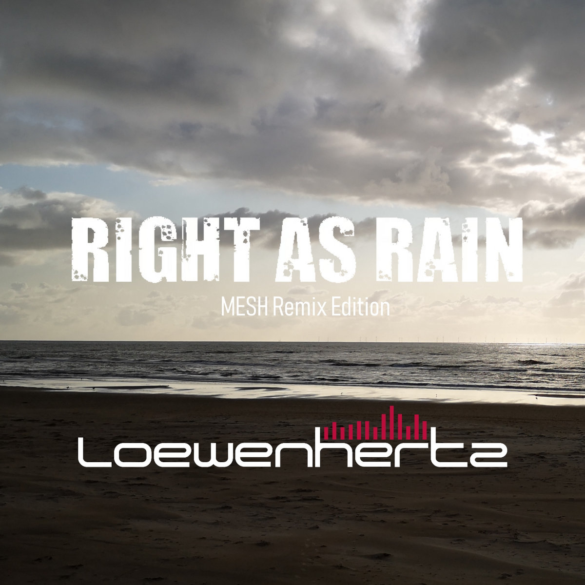 Electro News @ – Loewenhertz – Right As Rain (Mesh Remix Edition)