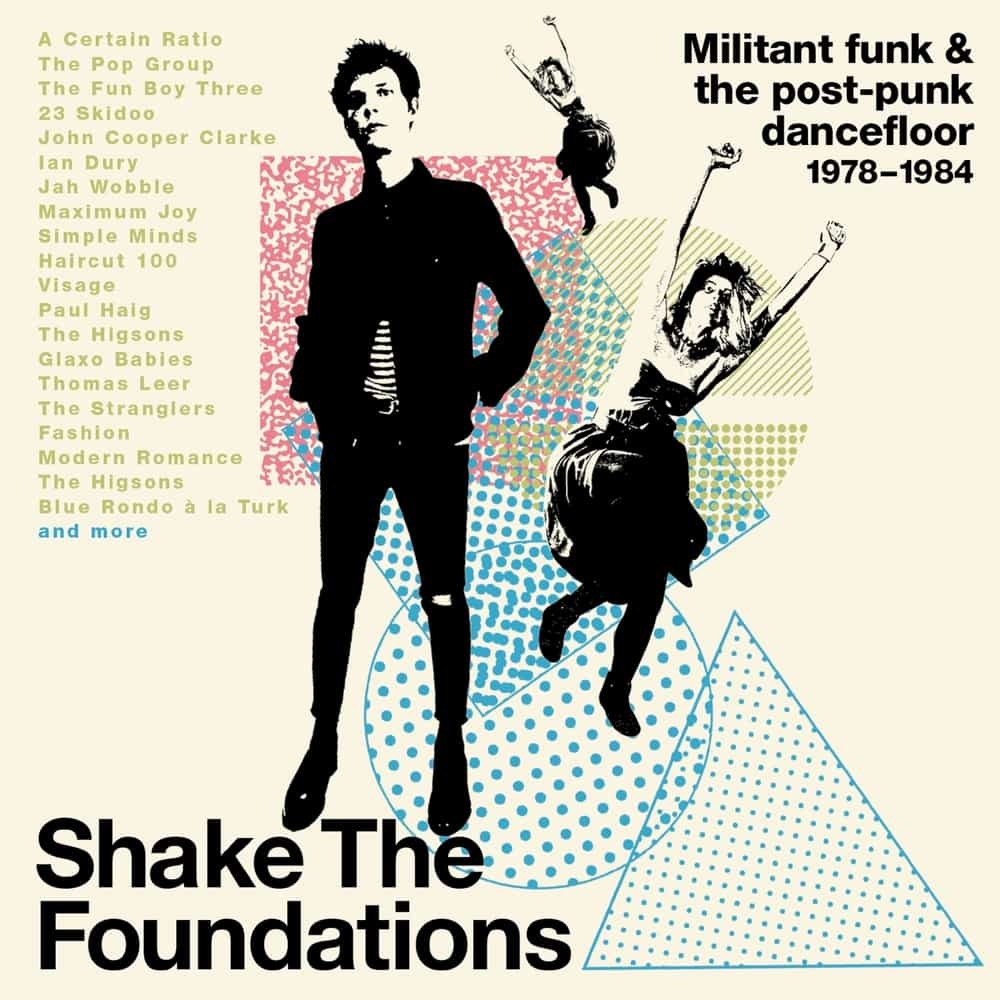 News – Shake The Foundations: Militant Funk & The Post-Punk Dancefloor 1978-1984