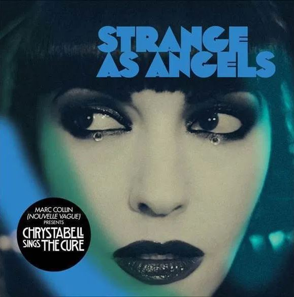 News – Strange as Angels – Chrystabell sings The Cure