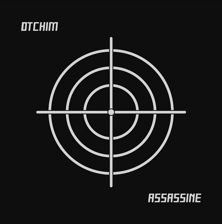 Post-punk shivers – Otchim – Assassine