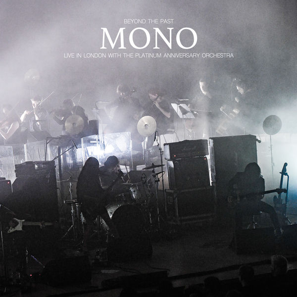 Le Live de la semaine – Mono – Nowhere, Now Here (Live with the Platinum Anniversary Orchestra)