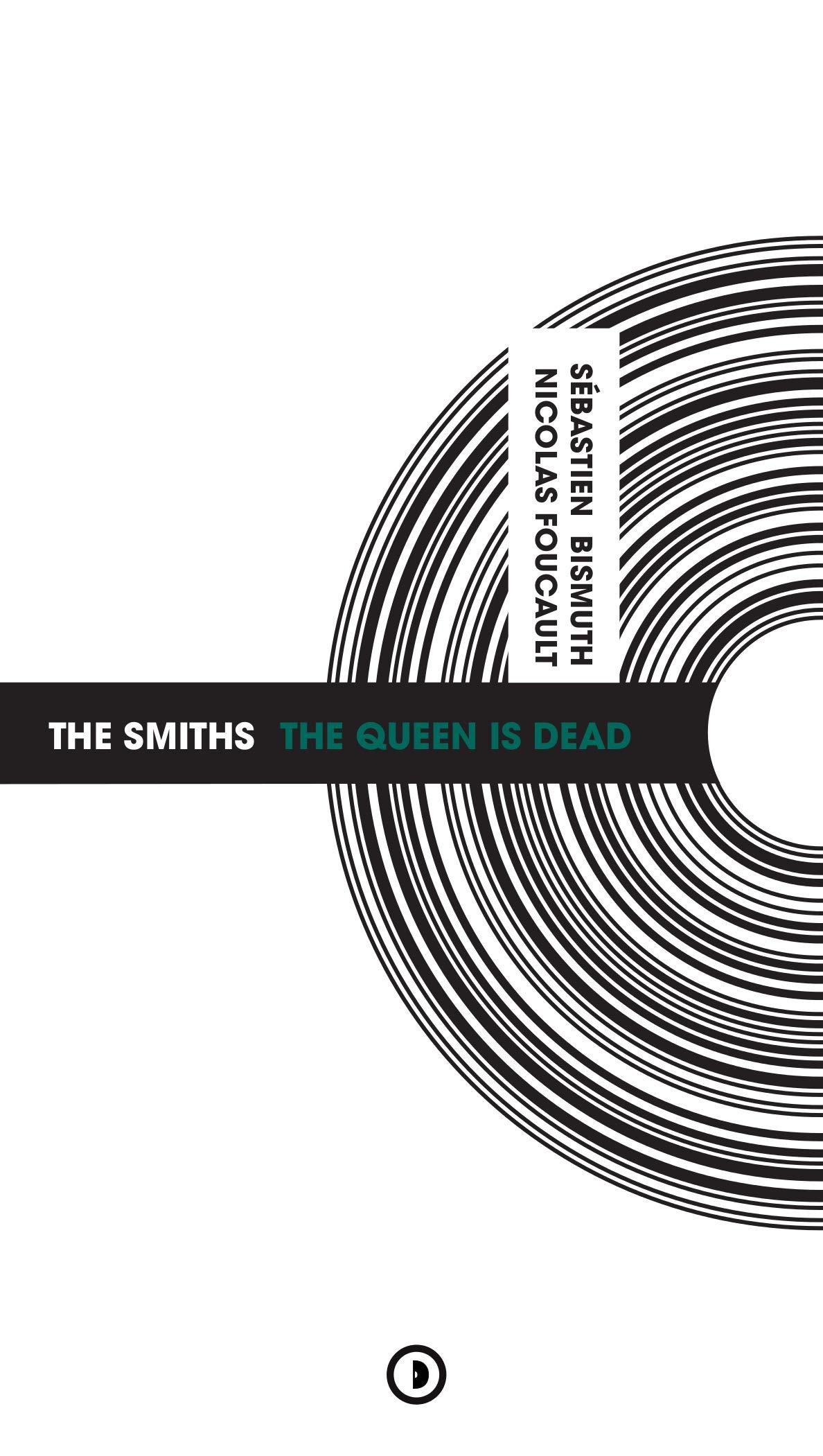News Littéraires – The Smiths – The Queen Is Dead – Sébastien Bismuth et Nicolas Foucault