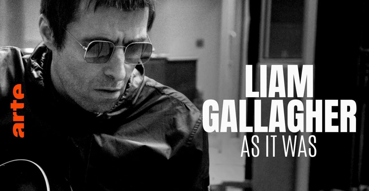 Curiosities – Liam Gallagher – As It Was – Arte TV