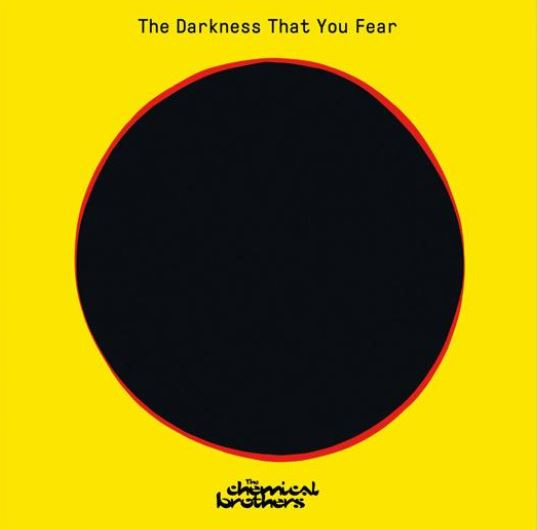 Electro News @ – The Chemical Brothers – The Darkness That You Fear