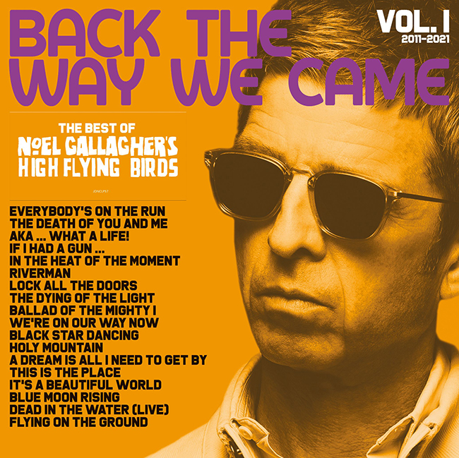 News – Noel Gallagher's High Flying Birds – Back The Way We Came : Vol 1 (2011 – 2021)