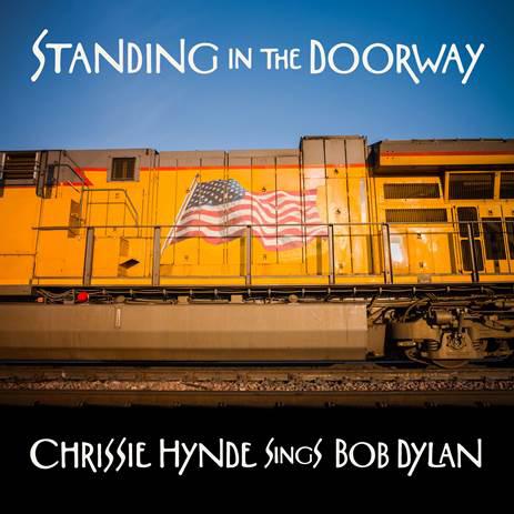 News – Chrissie Hynde – Standing in the Doorway: Chrissie Hynde sings Bob Dylan