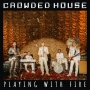 Crowded-House-Playing-With-Fire-1620911520