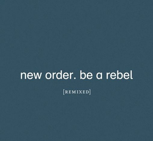 News – New Order – Be a Rebel Remixed