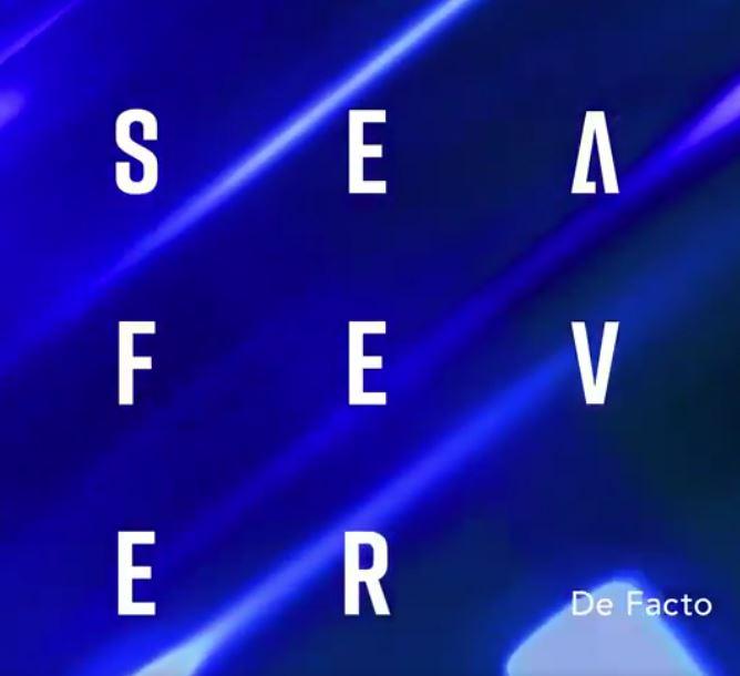 News – Sea Fever – De Facto