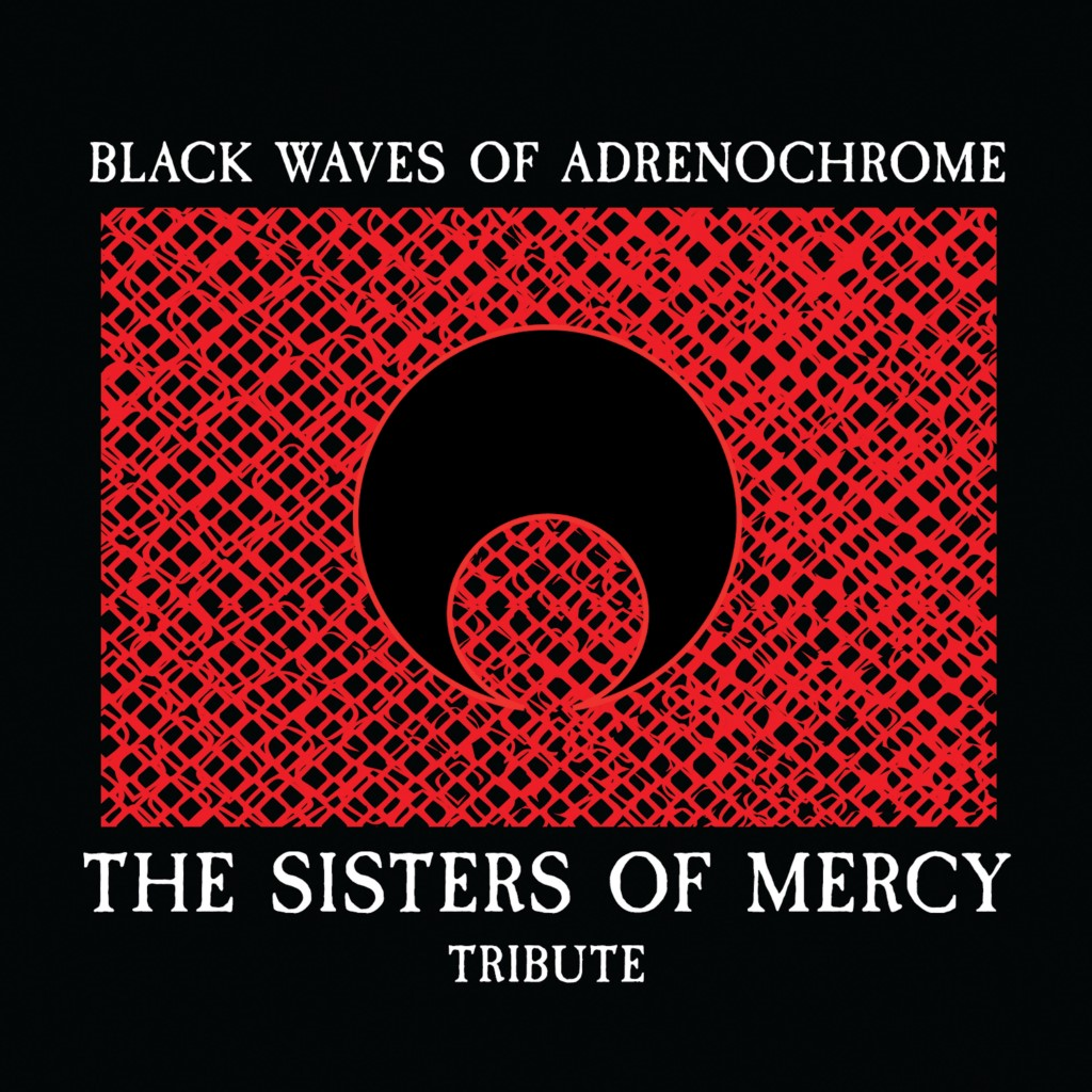 News – Black Waves of Adrenochrome – The Sisters of Mercy Tribute