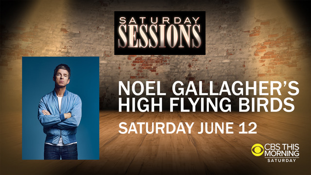 Le Live de la semaine –  Noel Gallagher's High Flying Birds – CBS This Morning
