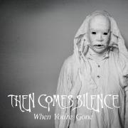 visuel-then-comes-silences-when-youre-gone