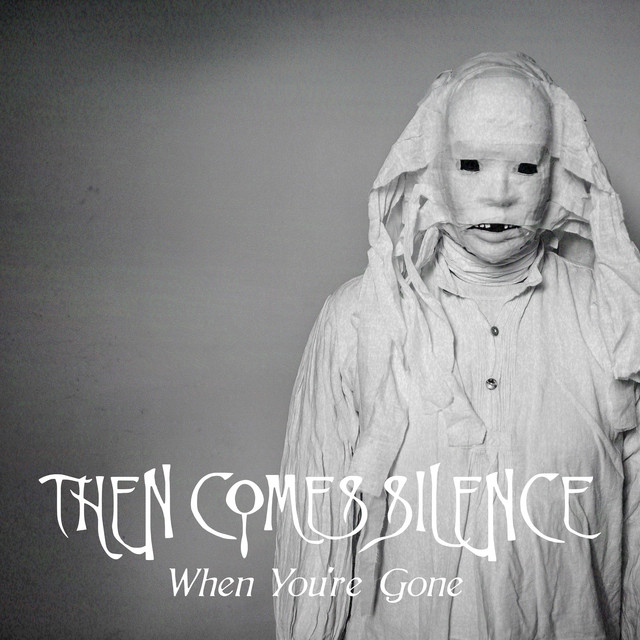 Single of the week – Then Comes Silence – When You're Gone