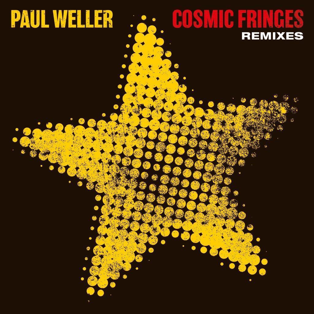 News – Paul Weller – Cosmic Fringes – Remixes