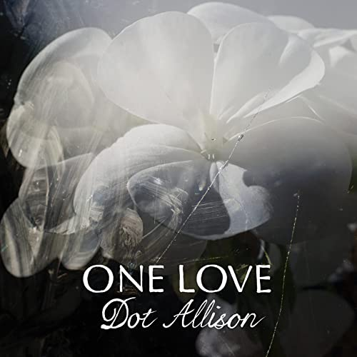 News – Dot Allison – One Love