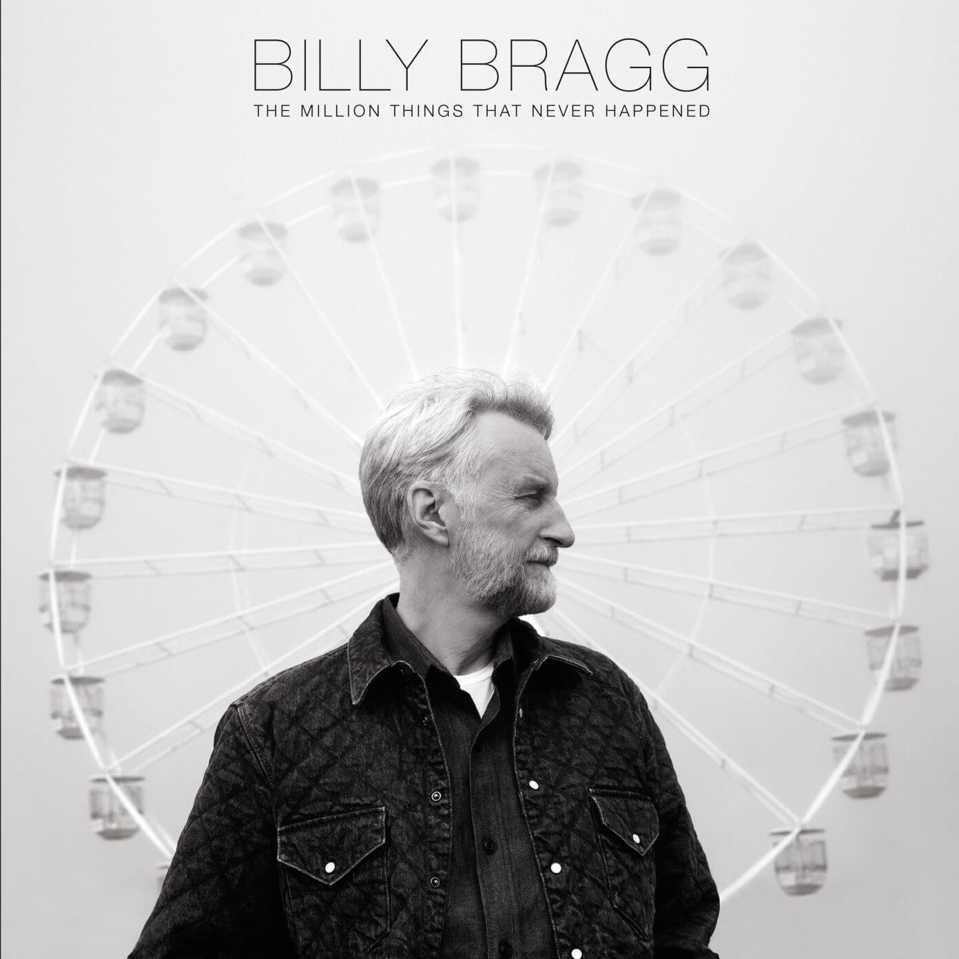 News – Billy Bragg – The Million Things That Never Happened