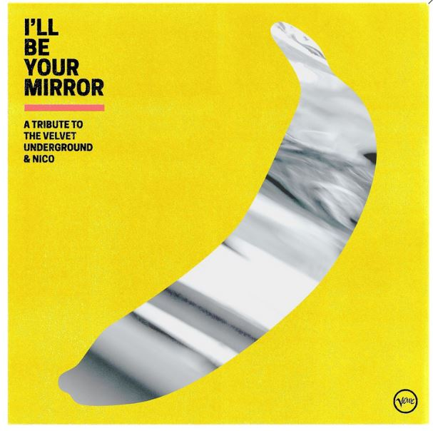 News – I'll Be Your Mirror – A Tribute To The Velvet Underground & Nico.