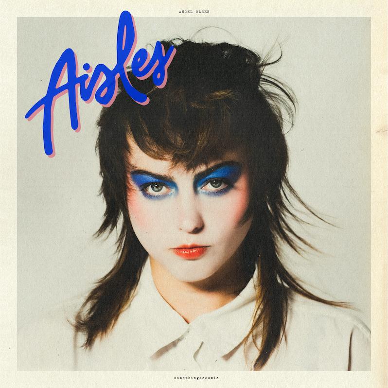 News – Angel Olsen – Aisles